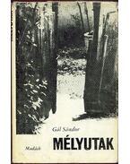 Mélyutak - Gál Sándor