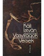 Vasvirágok - Káli István