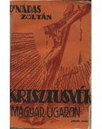 Krisztusvér a magyar ugaron - Dr. Nádas Zoltán