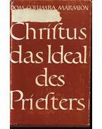 Christus das ideal des priesters - Dom Columba Marmion