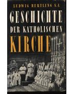 Geschichte der katolischen Kirche - Hertling, Ludwig S. J.