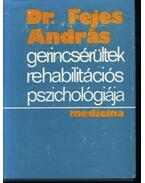 Gerincsérültek rehabilitációs pszichológiája - Dr. Fejes András