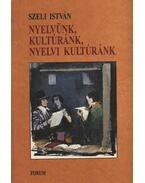 atirni - Nyelvünk, kultúránk, nyelvi kultúránk - Szeli István