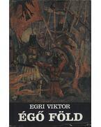 Égő föld - Egri Viktor