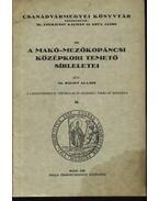 A Makó-Mezőkopáncsi középkori temető síremlékei - Bálint Alajos, dr.