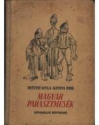 Magyar parasztmesék - Ortutay Gyula - Katona Imre (szerk.)