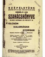 Szépéletünk (eubiotikus-vegetárius) erdélyi kis szakácskönyve / Koplalókúra és részkoplalás (hasonmás) - Kiss Károly, Bucsányi Gyula dr.