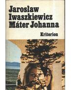 Máter Johanna és más elbeszélések - Iwaszkiewicz, Jaroslaw