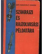 Szakrajzi és rajzolvasási példatára - Koller Sándor