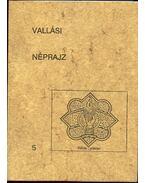 Vallási néprajz - 5 - Dankó Imre, Küllős Imola, Molnár Ambrus