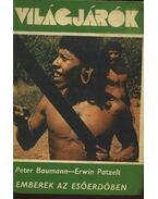Emberek az esőerdőben - Baumann, Peter, Patzelt, Erwin