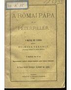 A Római Pápa és a Péterfillér - Hujmann Ferencz