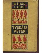Tyukász Péter - Kádár Lajos