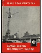Házgyári épületek épületgépészet szerelése - Opiczer Pál