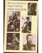 Nagy nevek-híres vadászok - Eibisberger,Bernhard