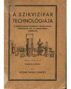 A szikvizipar technológiája - Kozma Mihály Károly