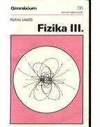 Fizika III. - Holics László