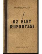 Az élet riportjai - Zsigmond Miklós