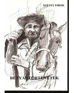 Betyártörténetek - Szenti Tibor