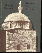 Jakováli Hasszán Pasa Dzsámi és múzeum - Gerő Győző