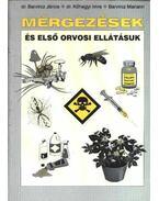 Mérgezések és első orvosi ellátásuk - Dr. Barvircz János, Dr. Kőhegyi Imre, Barvircz Mariann