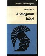 A földgömb hősei - Petur László