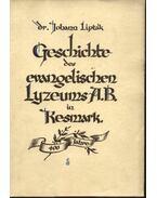 Geschichte des evangelischen Lyzeums A.B. in Kesmark - Johann Lipták