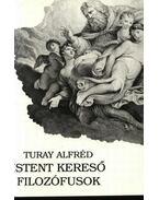 Istent kereső filozófusok - Turay Alfréd