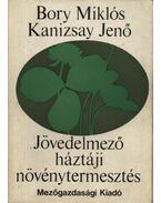 Jövedelmező háztáji növénytermesztés - Bory Miklós, Kanizsay Jenő