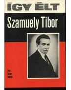 Így élt Szamuely Tibor - Simor András