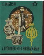A gyógynövények birodalmában - Anastasiu E.,dr.