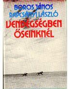 Vendégségben őseinknél (dedikált) - Boros János, Rapcsányi László
