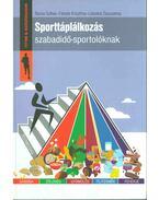 Sporttáplálkozás szabadidő-sportolóknak - BOROS SZILVIA, FEKETE KRISZTINA, Lelovics Zsuzsanna Dr.