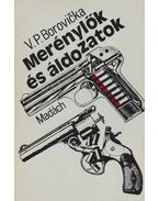 Merénylők és áldozatok - Borovicka, V. P.