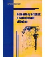 Keresztény értékek a szekularizált világban - Bors Katalin dr.