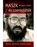 Maszk és szerepjáték - Baka István költészetei - Borsodi L. László