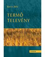 Termő televény - Borsos Béla