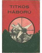 Titkos háború - Bötkös Ferenc (szerk.)