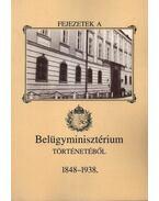 Fejezetek a Belügyminisztérium történetéből 1848-1938 - Botos János
