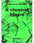 A vitaminok könyve - Böttcher, Helmuth