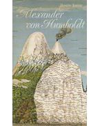 Alexander von Humboldt - BOTTING, DOUGLAS