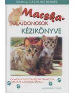 Macskatulajdonosok kézikönyve - Bower, John, Bower,  Caroline
