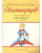 Olvasmánynapló Antoine de Saint-Exupéry A kis herceg című regényéhez - Bozsik Rozália, Boldizsárné Kovács Gizella