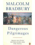Dangerous Pilgrimages - Bradbury, Malcolm