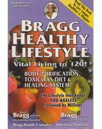 Bragg Healthy Lifestyle - Bragg, Paul C., Patricia Bragg