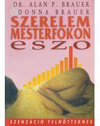 Szerelem mesterfokon (ESZO) - Brauer, Alan P., Brauer, Donna