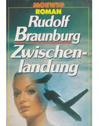Zwischenlandung - Braunburg, Rudolf
