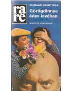 Görögdinnye édes levében - Brautigan, Richard