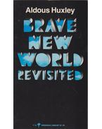 Brave New World Revisited - Huxley, Aldous Leonard