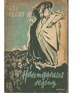Háromgarasos regény - Brecht, Bertolt